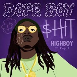 [Single] Highboy ft Cap 1 - Dope Boy Shit