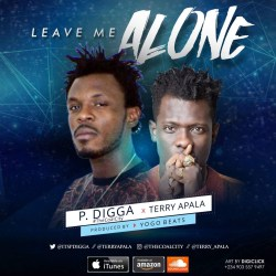 [Single] P.Digga ft Terry Apala - Leave Me Alone