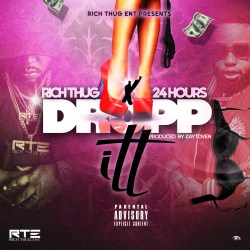 [Single] Rich Thug ft 24 Hours - Dropp Itt