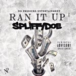 [Single] Spliffy Doe – Ran It Up