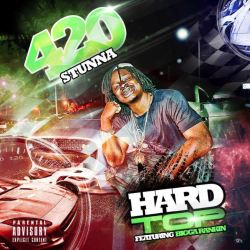 [Single] 420 Stunna ft Bigga Rankin - Hard Top