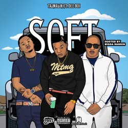 [Single] TajMalik ft Dee Boi and Bigga Rankin - Soft