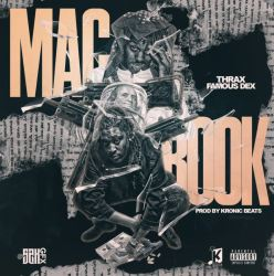 [Single] Thrax ft Famous Dex - Mac Book