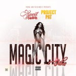 [Single] Sweet Poison ft Project Pat – Magic City Vibes  @sosweetpoison