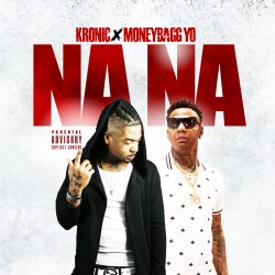 [Single] Kronic Yung Fresh ft. MoneyBagg Yo - NANA