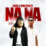 [Single] Kronic Yung Fresh ft. MoneyBagg Yo – NANA