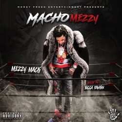 [Mixtape] Mezzy Mack - Macho Mezzy