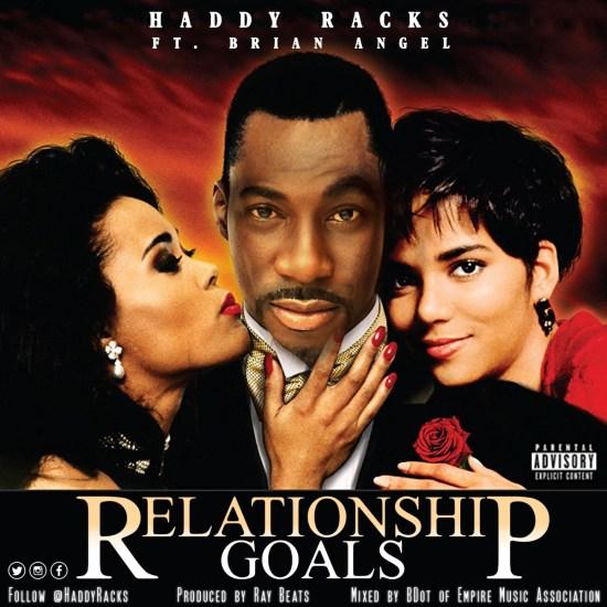 [Single] Haddy Racks ft Brian Angel - Relationship Goals + Video