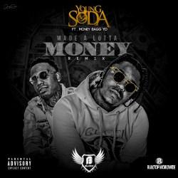 [Artist Spotlight] Young Soda ft MoneyBagg Yo - Made A Lotta Money Remix