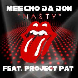 [Single] Meecho Da Don ft Project Pat - Nasty