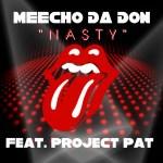 [Single] Meecho Da Don ft Project Pat – Nasty