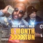 [Single] Jubee Kane ft Ralo – 6 Month Run