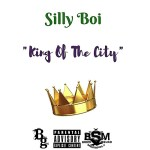 "​[Single] Silly Boi- King Of The City (Prod. ""Synetheticnation"") @SillyBoi727​"