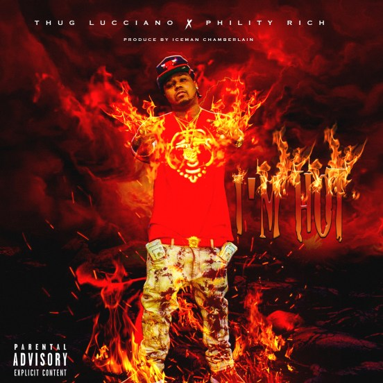 [Single] Thug Lucciano ft. Phility Rich - I'm Hot