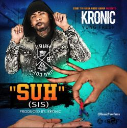 "[Single] Kronic Yung Fresh - ""Suh"" Sis"