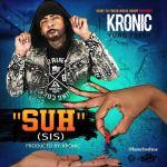 """[Single] Kronic Yung Fresh – """"Suh"""" Sis"""