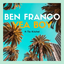 [Single] Ben Franco ft. Tia Krichel - Yea Boy
