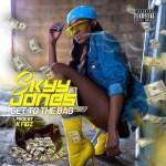 """[Single] Skyy Jones – """"Get To The Bag"""" prod by Krazy Figz @iamskyyjones"""