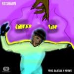 [Single] Ra'Shaun – Play Me | @SneakyShaun_