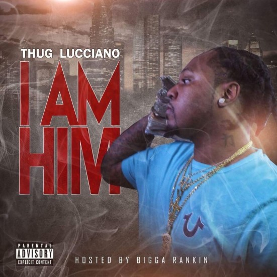 [Mixtape] Thug Lucciano - I Am Him