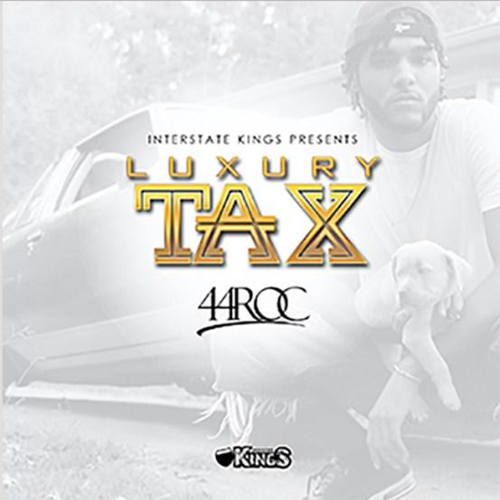 [Single] 44 Roc - Luxury Tax