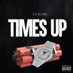 [Single] @therealluking – Times Up