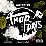 [Single] TRAPBOI K  ft TRAPBOI HOT and TRAPBOI BOSS – Trap 4 Days
