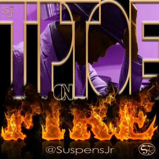 [Single] @SuspensJr 'Tip Toe On Fire'