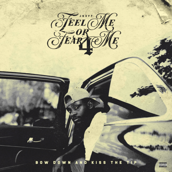[EP] @_Jnuff 'Feel Me or Fear Me 4: Bow Down and Kiss The Tip'
