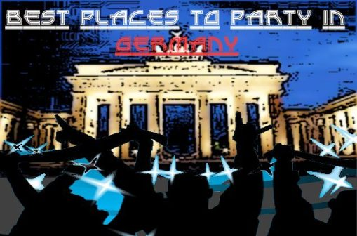 Best Places to Party in Germany as found in Street Talk savvy