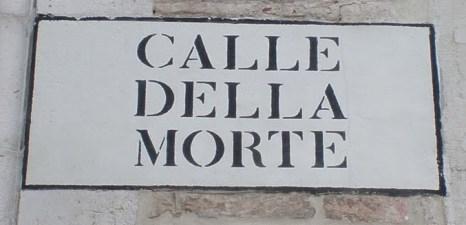 Calle Della Morte in Venice, Street Talk Savvy
