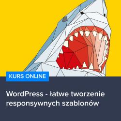 WordPress - łatwe tworzenie responsywnych szablonów
