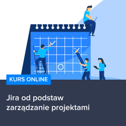 jira od podstaw   zarzadzanie projektami - Kurs Jira od podstaw - zarządzanie projektami