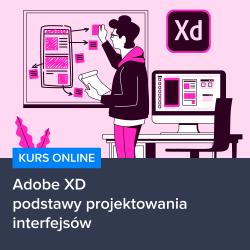 kurs adobe xd   podstawy projektowania interfejsow - Kurs Adobe XD - podstawy projektowania interfejsów