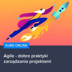 kurs agile   dobre praktyki zarzadzania projektami - Kurs Agile - dobre praktyki zarządzania projektami