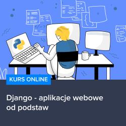 kurs django   aplikacje webowe od podstaw - Kurs Django - aplikacje webowe od podstaw