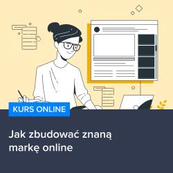 kurs jak zbudowac znana marke online - Kurs Jak zbudować znaną markę online
