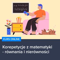 kurs matura z matematyki   rownania i nierownosci - Kurs Matura z matematyki - równania i nierówności