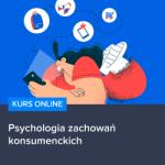 Kurs Psychologia zachowań konsumenckich