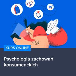 kurs psychologia zachowan konsumenckich - Kurs Psychologia zachowań konsumenckich