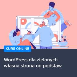 kurs wordpress dla zielonych - Kurs WordPress dla zielonych - własna strona od podstaw