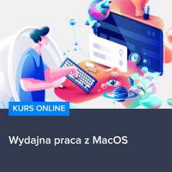 kurs wydajna praca z macos - Kurs Wydajna praca z MacOS