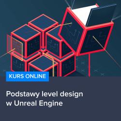 podstawy level design w unreal engine - Podstawy level design w Unreal Engine