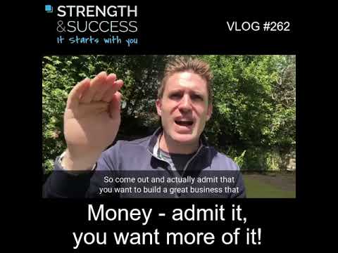 VLOG 262 | Money- admit you want more of it! (Then go and get it!)