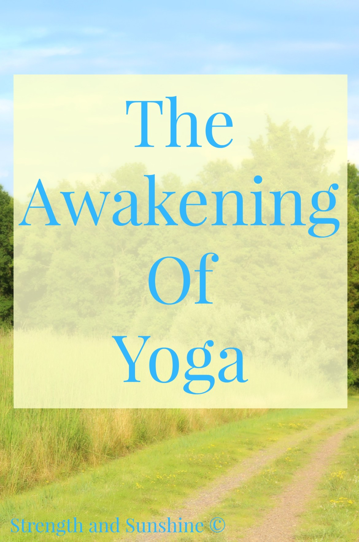 The Awawkening of Yoga from Strength & Sunshine [Weekly Round-Up at High-Heeled Love]
