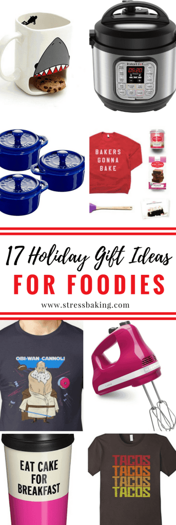 17 Holiday Gift Ideas for Your Favorite Foodie: Some Christmas present ideas for a favorite foodie in your life! | stressbaking.com