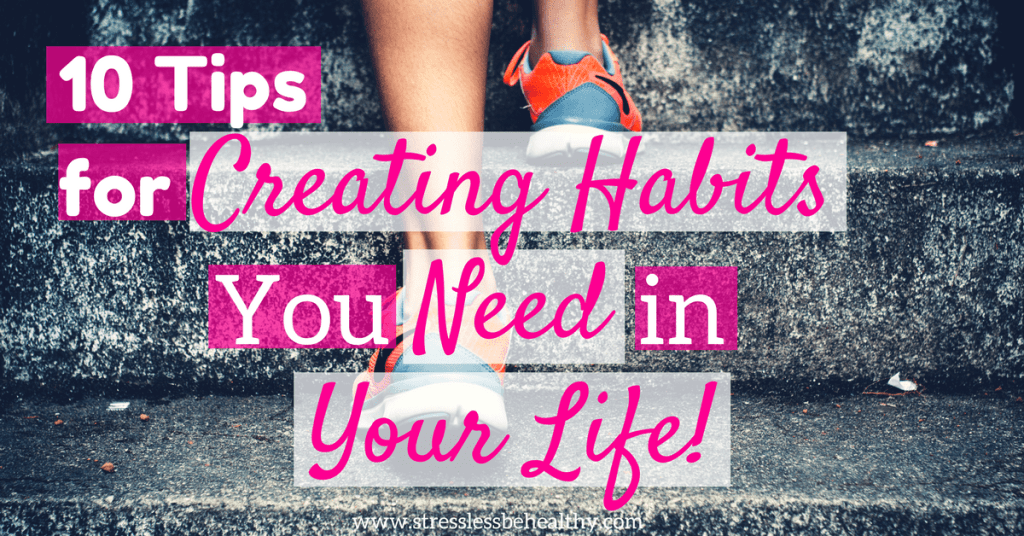 creating the habits you need