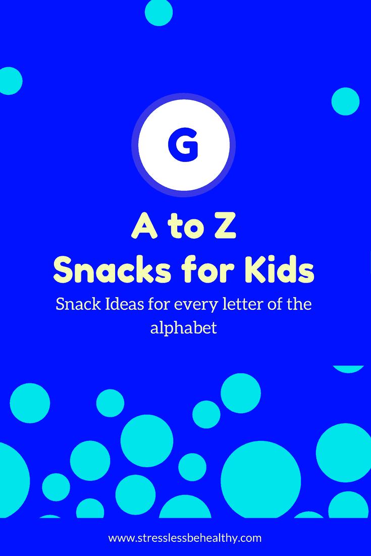 snacks that start with g, letter g snacks, alphabet snacks, snacks for kids, healthy snacks, healthy snacks for kids