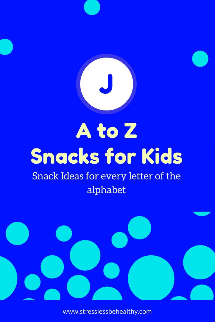 snacks that start with j, letter j snacks, alphabet snacks, snacks for kids, healthy snacks, healthy snacks for kids