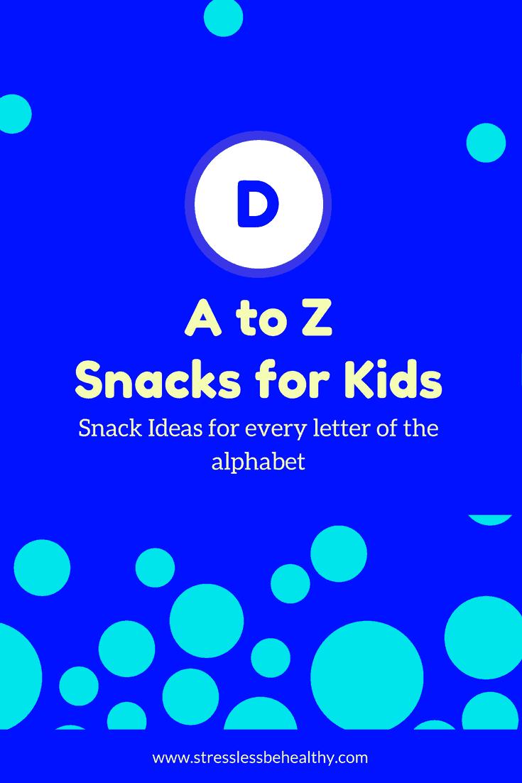 snacks that start with d, letter d snacks, alphabet snacks, snacks for kids, healthy snacks, healthy snacks for kids